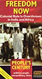 Freedom Now: Colonial Rule Is Overthrown in India and Africa