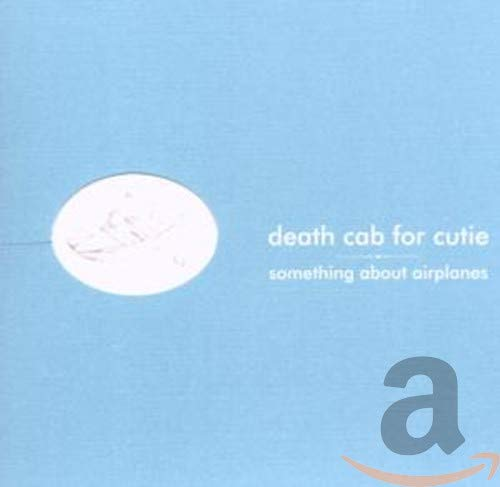 Death Cab For Cutie - Something About Airplanes - Zortam Music