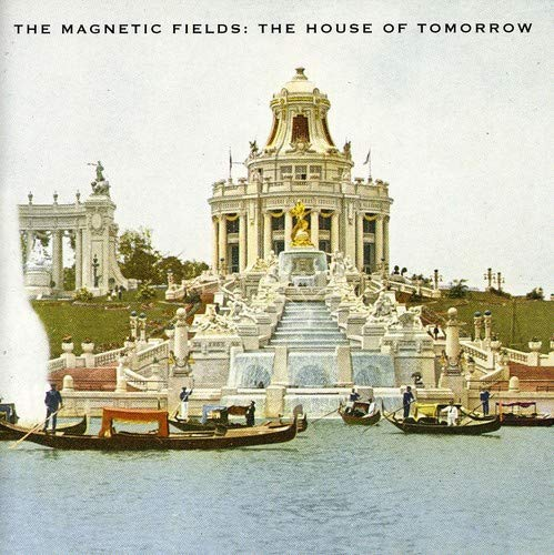 The House of Tomorrow by Magnetic Fields album cover