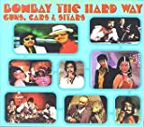 Bombay The Hard Way: Guns, Cars And Sitars/Various Artists