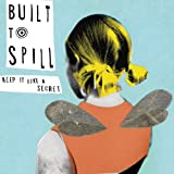 Keep It Like A Secret - Built to Spill