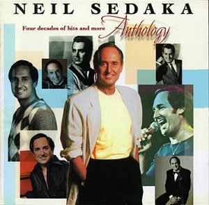 NEIL SEDAKA - Anthology: 40 Years of Hits and More - Zortam Music