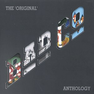 Bad Company - The Original Bad Company Anthology - Zortam Music