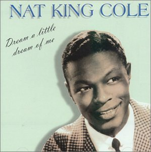 Nat King Cole - Dream a Little Dream of Me - Zortam Music