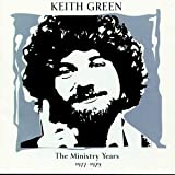 Pochette de l'album pour Keith Green: The Ministry Years 1977-1979
