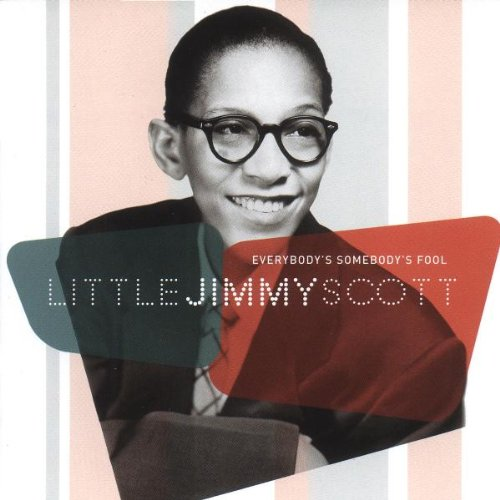 Jimmy Scott: Everybody's Somebody's Fool
