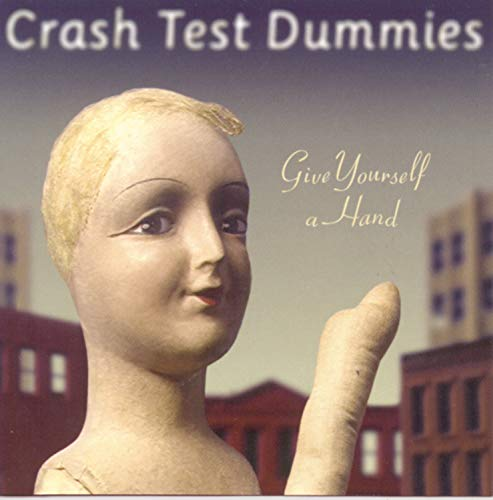 Crash Test Dummies - Give Yourself a Hand - Zortam Music