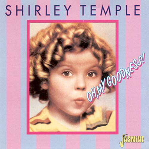 Original album cover of Oh My Goodness by Shirley Temple