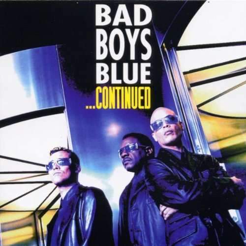 Bad Boys Blue - ...Continued - Zortam Music