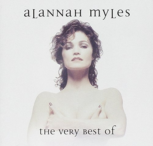 Alannah Myles - The Very Best Of Alannah Myles - Zortam Music