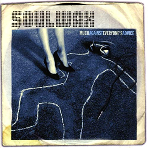 Soulwax - Much Against Everyone`s Advice