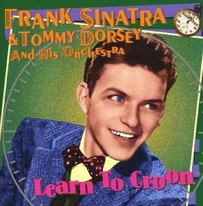 Frank Sinatra - Learn To Croon