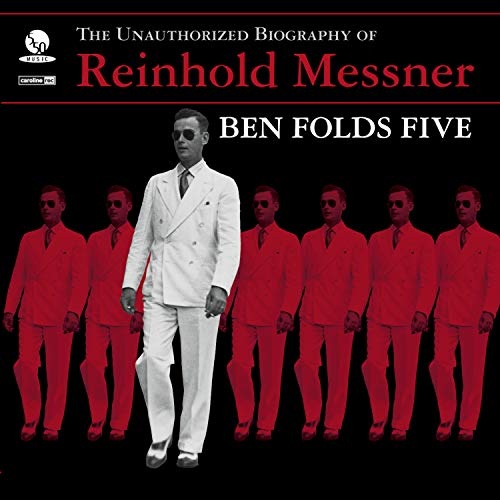 Ben Folds Five - The Unauthorized Biography of Reinhold Messner - Zortam Music