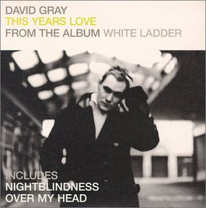 Original album cover of This Years Love by David Gray
