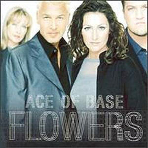 Ace of Base - Flowers - Zortam Music