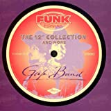 The Gap Band - The 12 Inch Collection & More