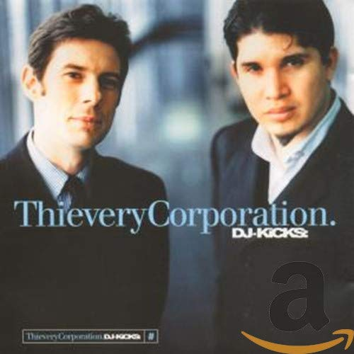 Thievery Corporation - DJ Kicks - Zortam Music