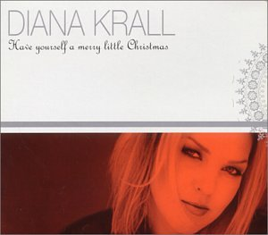 Diana Krall - Have Yourself a Merry Little Christmas - Zortam Music