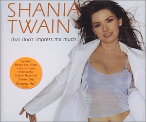Shania Twain - That Dont Impress Me Much (Ep) - Zortam Music