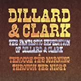 Cover of The Fantastic Expedition of Dillard &amp; Clark/Through the Morning, Through the Night