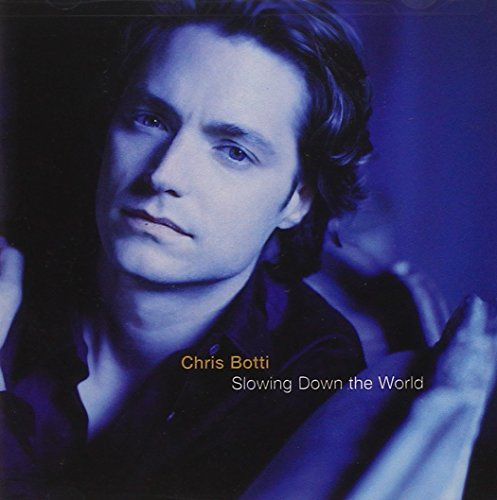 Chris Botti - Slowing Down the World - Zortam Music