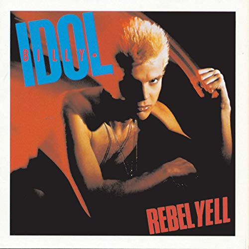 Billy Idol - Rebel Yell (Expanded Edition) - Zortam Music