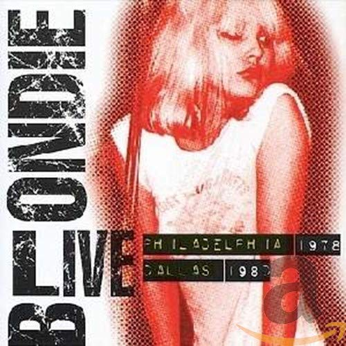 Blondie - Live: Philadelphia 1978/Dallas 1980 - Zortam Music
