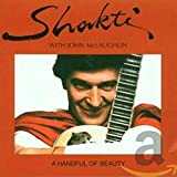 John McLaughlin and Shakti: A Handful of Beauty