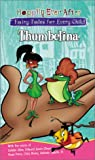 Thumbelina - Happily Ever After: Fairy Tales for Every Child: $38.95