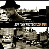 "Jeff ""Tain"" Watts: Citizen Tain"