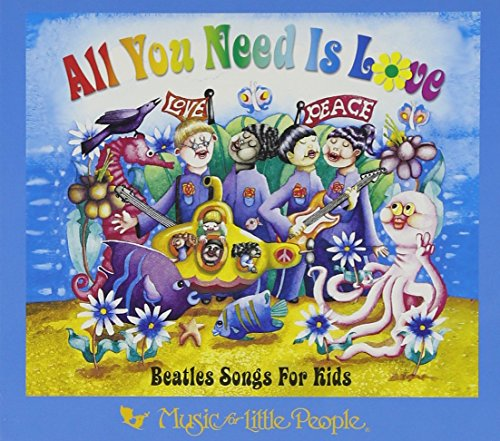 Original album cover of All You Need Is Love: Beatles Songs for Kids by Various Artists