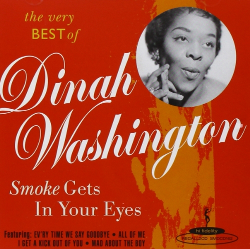 Dinah Washington - Smoke Gets in Your Eyes Best of Dinah Washington - Zortam Music
