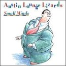 Austin Lounge Lizards Small Minds Album Lyrics