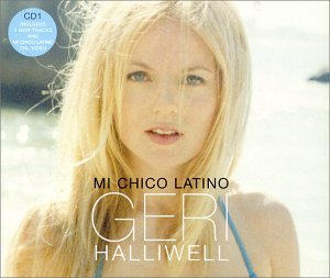 Geri Halliwell - Mi Chico Latino [CD 1] - Zortam Music