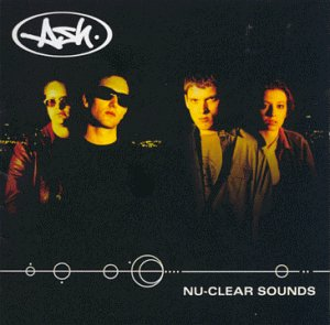 Ash - Nu-Clear Sounds - Zortam Music