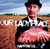Our Lady Peace Happiness Is Not a Fish That You Can Catch Album Lyrics