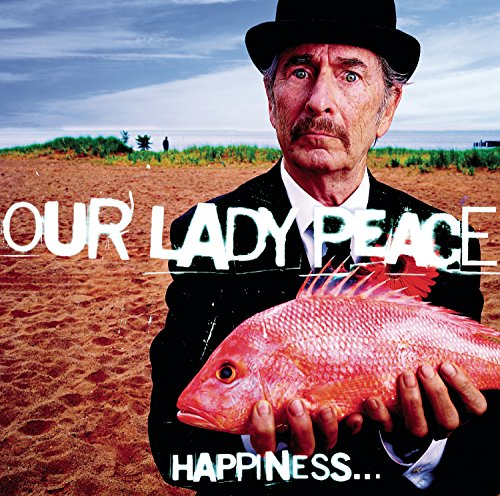 Our Lady Peace - Happiness Is Not a Fish That You Can Catch - Zortam Music