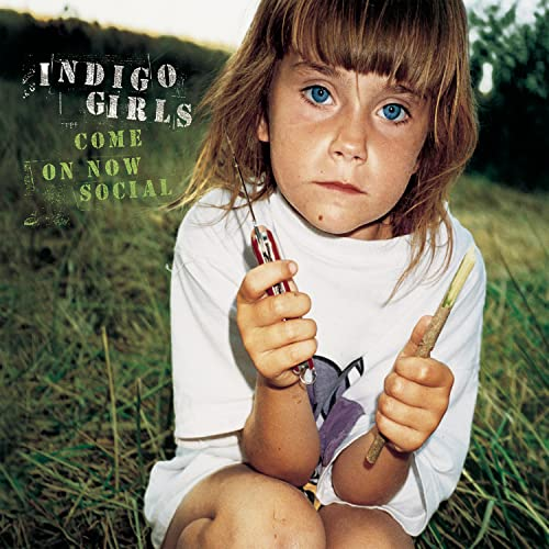 Indigo Girls - Come On Now Social - Zortam Music