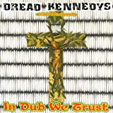 Cubierta del álbum de Dread Kennedys: A Tribute to Dead Kennedys: In Dub We Trust