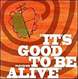Cover von It's Good to Be Alive