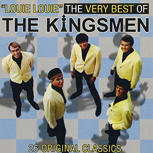 Louie Louie: The Very Best of The Kingsmen