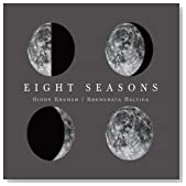 Eight Seasons / Gidon Kremer & Kremerata Baltica