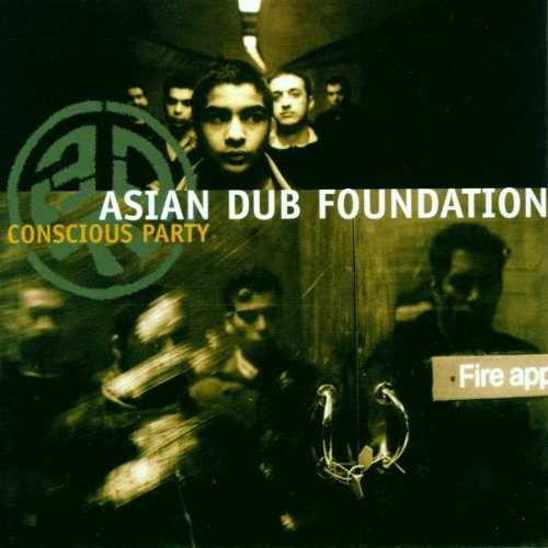Asian Dub Foundation - Conscious Party - Zortam Music
