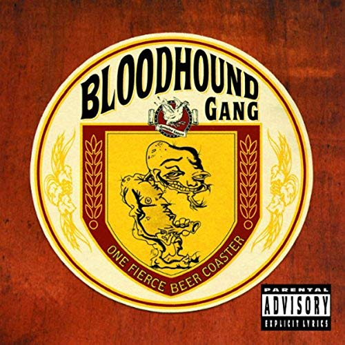 The Bloodhound Gang - One Fierce Beercoaster - Zortam Music