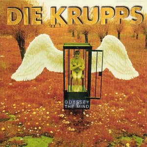 Die Krupps - Odyssey Of The Mind - Zortam Music