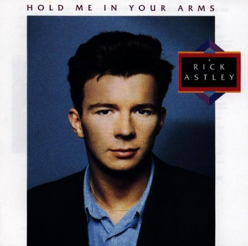 Rick Astley - Hold Me In Your Arms - Zortam Music