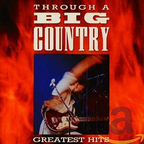 BIG COUNTRY - Through a Big Country: Greatest Hits - Zortam Music