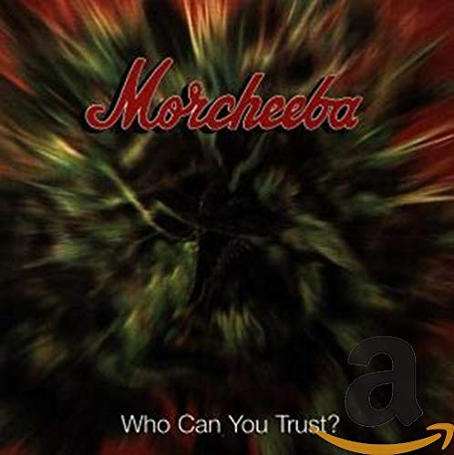 Morcheeba - Who Can You Trust - Zortam Music
