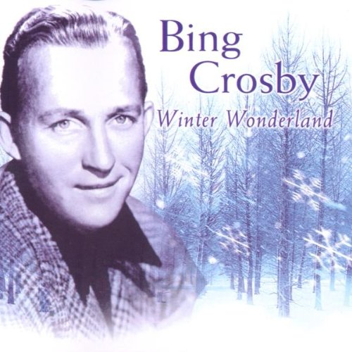 Bing Crosby - A Winter Wonderland - Zortam Music