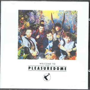 Frankie Goes To Hollywood - Welcome to the Pleasure Dome - Zortam Music